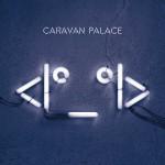 caravan-palace-album-cover