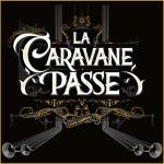 La Caravanne Passe - Canis Carmina