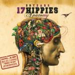 17 Hippies - Anatomy & Metamorphosis