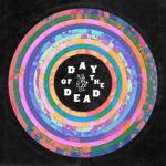 VA: DAY OF THE DEAD – NEOBYČAJNÁ ALBUMOVÁ NÁDIELKA 4AD JE OSLAVOU GRATEFUL DEAD