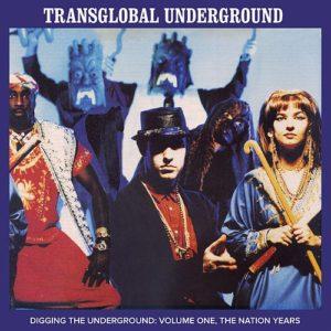 Transglobal Underground – Digging The Underground