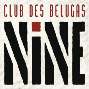 glj 003 - Club des Belugas - NINE - 2CD Digipac