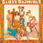 Glass Animals – How To Be A Human