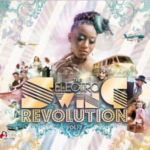 electro-swing-revoltion-vol-7