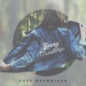 Dave Brannigan - Young Creatures