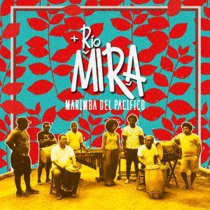 Rio Mira – Marimba Del Pacifico