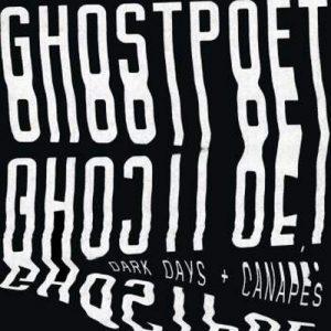 Ghostpoet - Dark Days And Canapés