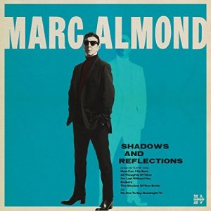 Marc Almond – Shadows And Reflections