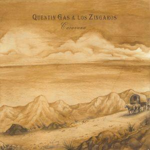 Quentin Gas & Los Zíngaros – Caravana