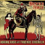Adrian Raso & Fanfare Ciocarlia – Devil´s Tale