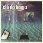 CLUB DES BELUGAS – HIGHEST QUALITY BEZ GIGANTICKEJ REKLAMY