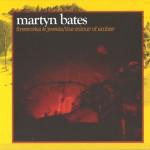 MARTYN BATES (EYELESS IN GAZA) – NEZLOMNE VŽDY PROTI PRÚDU
