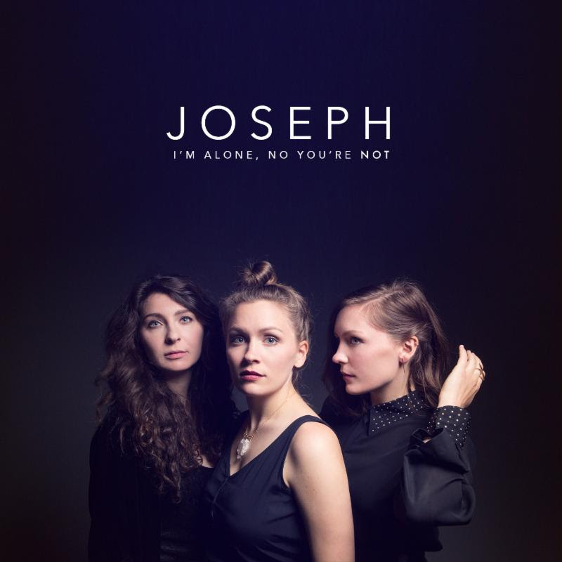 Image result for Joseph - I'm Alone, No You're Not
