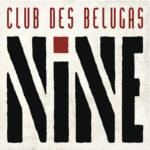 CLUB DES BELUGAS PONÚKAJÚ NA DEVIATOM ALBUME DVOJITÚ PORCIU EXTRAVAGANTNÝCH HITOV