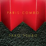 PARIS COMBO WITH THEIR NEW ALBUM TAKA TSUBO