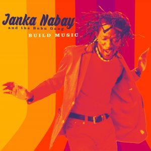 Janka Nabay - Build Music