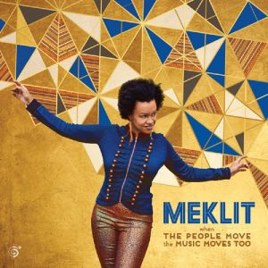 Meklit -When The People Move, The Music Moves Too