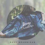 ŽILINSKEJ SKUPINE DAVE BRANNIGAN VYŠIEL ALBUM YOUNG CREATURES! (ROZHOVOR)