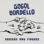O GOGOL BORDELLO A ICH NOVOM ALBUME SEEKERS AND FINDERS ÚPLNE INAK