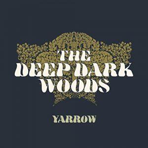 The Dark Woods – Yarrow