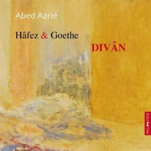 Abed Azrie - Hafez & Goethe