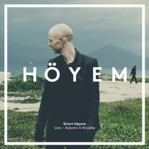 Silvert Hoyem – Autumn In Arcadia – Live