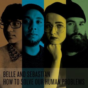 Belle And Sebastian – How To Solve Our Human Problems