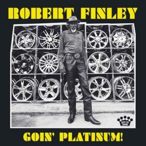 Robert Finley – Goin'Platinum