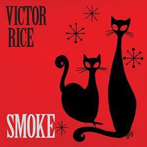 Victor Rice - Smoke
