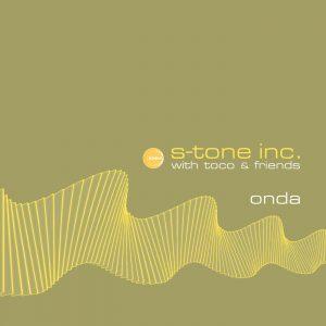 S-Tone Inc. With Toco & Friends - Onda