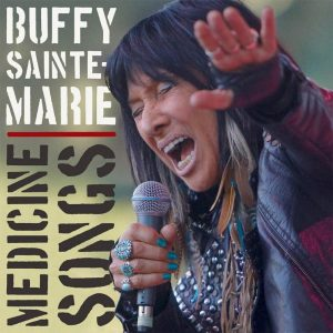 Buffy Sainte-Marie – Medicine Songs