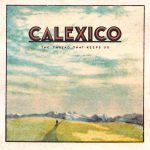 CALEXICO PRESENT 9TH STUDIO ALBUM THE THREAD THAT KEEPS US