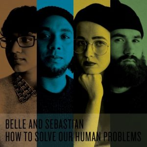 Belle & Sebastian - How To Solve Our Human Problems – Part 2.