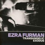 EZRA FURMAN – VÝBUŠNÉ PRÍBEHY NA ALBUME TRANSANGELIC EXODUS