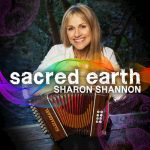 SHARON SHANNON – THE INTERESANT CROSSOVER OF THE IRISH TRADITION WITH THE WEST AFRICAN MUSIC AT THE ALBUM SECRED EARTH