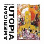 DAVID BYRNE – AMERICAN UTOPIA, NEW ALBUM AFTER 14 YEARS