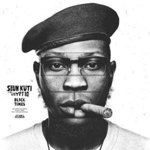 Seun Kuti & Egypt 80 - Black Times