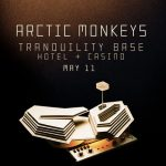 SKUPINE ARCTIC MONKEYS VYJDE ALBUM TRANQUILITY BASE HOTEL & CASINO