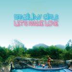 BRAZILIAN GIRLS NA NOVOM ALBUME LET'S MAKE LOVE VYZÝVAJÚ K VZÁJOMNÉMU MILOVANIU