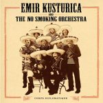 "EMIR KUSTURICA AND THE NO SMOKING ORCHESTRA – NOVÝ ALBUM A KONEČNE AJ ""FUCK YOU MTV!"""