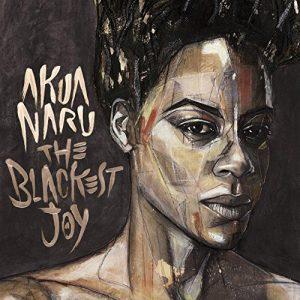 Akua Naru – The Blackest Joy