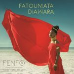 FATOUMATA DIAWARA RECORDED ONE OF MOST IMPORTANT AFRICAN ALBUMS OF THE YEAR 2018