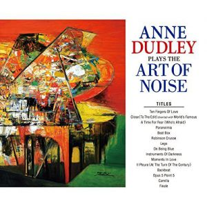 Anne Dudley - Plays The Art Of Noise
