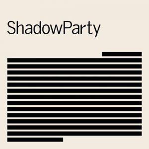 ShadowParty – ShadowParty