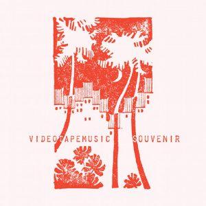 Videotapemusic – Souvenir