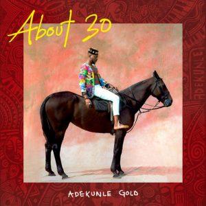 Adekunle Gold – About 30