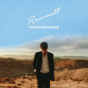 Roosevelt – Young Romance (
