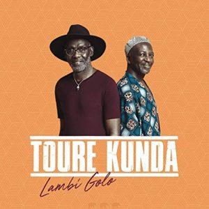 Toure Kunda – Lambi Golo
