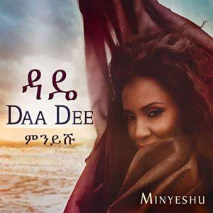 Minyeshu – Daa Dee