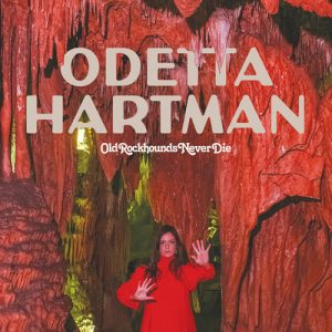 Odetta Hartman – Old Rockhounds Never Die